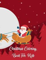 Christmas Coloring Book For Kids: Christmas Coloring Book For Kids.