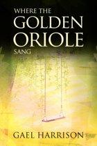Where the Golden Oriole Sang