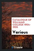Catalogue of Williams College 1904-1905