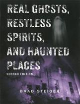 Real Ghosts, Restless Spirits And Haunted Places