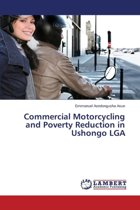 Commercial Motorcycling and Poverty Reduction in Ushongo Lga