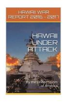 Hawaii Under Attack~by the United States of America