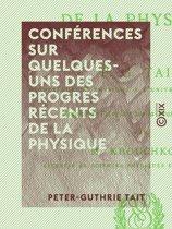 Conférences sur quelques-uns des progrès récents de la physique