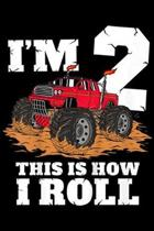I'm 2 This Is How I Roll: Kids Monster Truck 2nd Birthday Boy 2 Year Old Gift Journal/Notebook Blank Lined Ruled 6x9 100 Pages