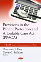 Provisions in the Patient Protection & Affordable Care Act (PPACA)