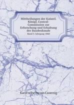 Mittheilungen Der Kaiserl. Konigl. Central-Commission Zur Erforschung Und Erhaltung Der Baudenkmale Band 5. Jahrgang 1860