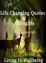 Life Changing Quotes & Thoughts (Volume 134)