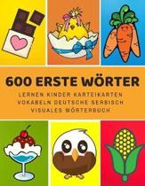 600 Erste W�rter Lernen Kinder Karteikarten Vokabeln Deutsche serbisch Visuales W�rterbuch: Leichter lernen spielerisch gro�es bilinguale Bildw�rterbu