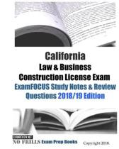 California Law & Business Construction License Exam ExamFOCUS Study Notes & Review Questions