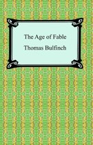 The Age of Fable, or Stories of Gods and Heroes