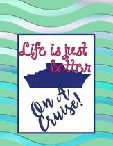 Life Is Just Better on a Cruise!