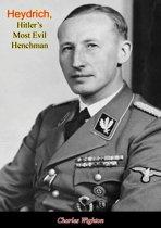 Heydrich, Hitler's Most Evil Henchman