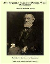 Autobiography of Andrew Dickson White - Volume 1