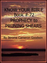 PROPHECY to PRUNING SHEARS - Book 72 - Know Your Bible