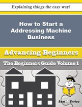 How to Start a Addressing Machine Business (Beginners Guide)