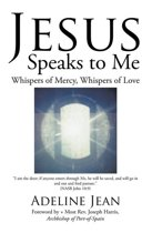 Jesus Speaks to Me: Whispers of Mercy, Whispers of Love