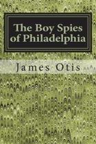 The Boy Spies of Philadelphia