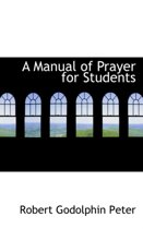 A Manual of Prayer for Students