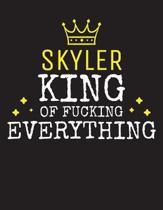SKYLER - King Of Fucking Everything