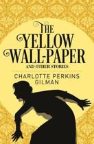Yellow Wallpaper & Other Stories