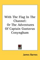 with the Flag in the Channel: Or the Adv