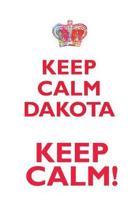 Keep Calm Dakota! Affirmations Workbook Positive Affirmations Workbook Includes