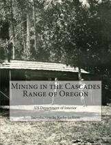 Mining in the Cascades Range of Oregon