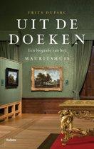 Uit de doeken. Een biografie van het Mauritshuis