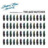 Jazz Butcher - Brave New Waves Session