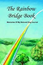 The Rainbow Bridge Book: Memories Of My Beloved Dog Journal