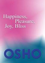 Happiness, Pleasure, Joy, Bliss
