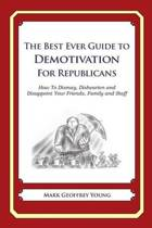 The Best Ever Guide to Demotivation for Republicans
