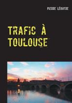 Trafic a Toulouse