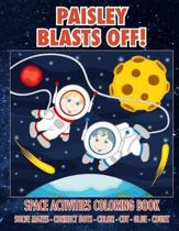 Paisley Blasts Off! Space Activities Coloring Book