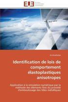 Identification de Lois de Comportement �lastoplastiques Anisotropes