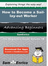 How to Become a Sail-lay-out Worker