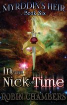 In the Nick of Time (Myrddin's Heir: Book 6)