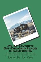 My 25 Favorite Off-The-Grid Places in California