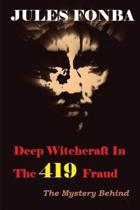 Deep Witchcraft in the 419 Fraud