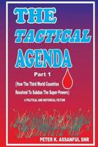 The Tactical Agenda (Part1)