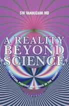 A Reality Beyond Science