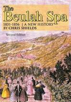 The Beulah Spa 1831-1856 A New History