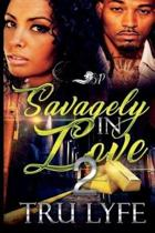 Savagely in Love 2
