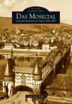Das Moseltal zwischen Koblenz und Trier 1920-1950