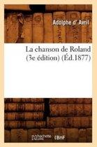 La Chanson de Roland (3e �dition) (�d.1877)