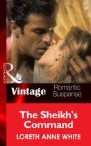 The Sheik's Command (Mills & Boon Vintage Romantic Suspense) (Sahara Kings - Book 1)