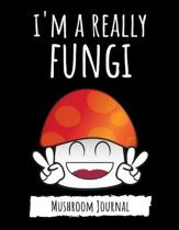 I'm A Really Funghi: Cute College Ruled Mushroom Journal / Notebook / Notepad, Gifts For Mushrooms Lovers, Perfect For School