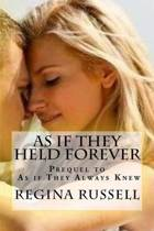 As If They Held Forever