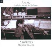 Aksak Melodies Du Sud Des Balkans