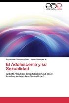 El Adolescente y Su Sexualidad